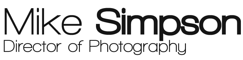 Mike Simpson | Director of Photography